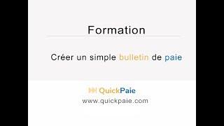 Créer un simple bulletin de paie - QuickPaie