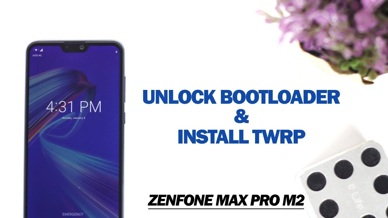 Cara Unlock Bootloader & Install TWRP di Asus Zenfone Max Pro M2