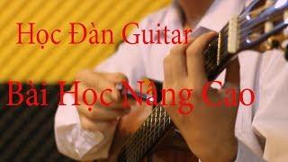 Học Đàn Guitar Solo ( Bài Nâng Cao) - Học Đàn Guitar Căn Bản - Học Đàn Guitar Cho Người Mới Bắt Đầu