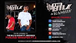 The Bilz & Kashif feat. MixSingh - Punjabi Whisper Pt.2 (Official Song)