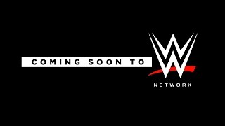 Coming soon to WWE Network