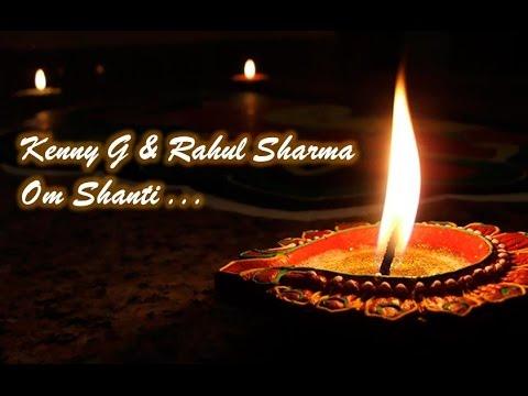 Kenny G & Rahul Sharma - Om Shanti