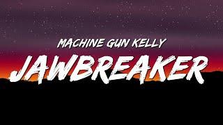 Machine Gun Kelly - jawbreaker (Lyrics)