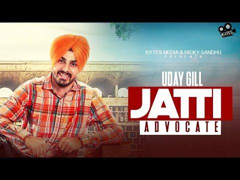 JATTI ADVOCATE (Full Song) Uday Gill | Latest Punjabi Songs 2017 | Kytes Media