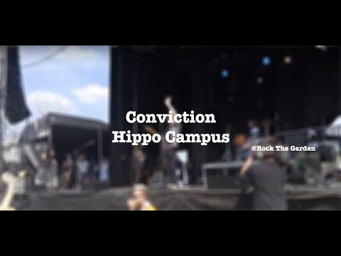 Hippo Campus- Conviction (new song)- @ Rock The Garden