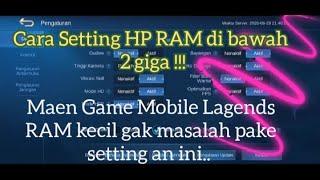 Download CARA SETTING HP RAM DI BAWAH 2 GIGA UNTUK BERMAIN GAME MOBILE LEGENDS