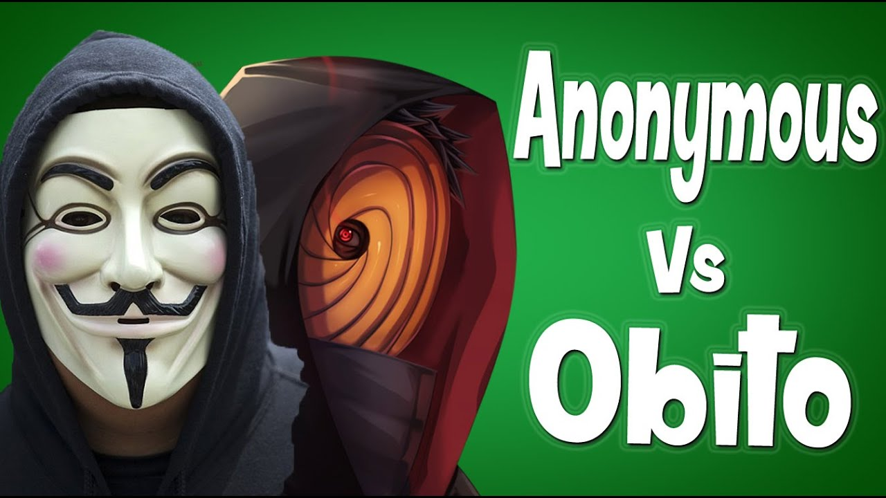 Anonymous vs Obito