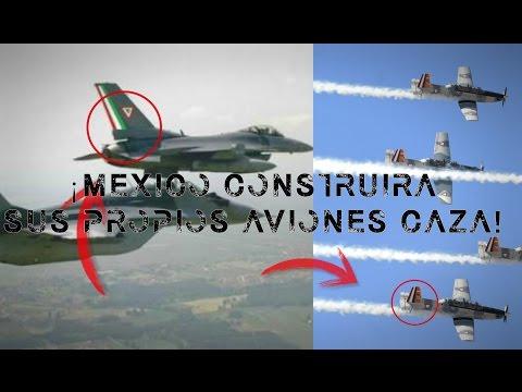 Mexico Construira Sus Propios Aviones Caza║Ejercito Mexicano Usara Solo Armamento Nacional!║
