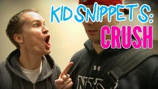 "Kid Snippets: ""crush"" (imagined By Kids)"