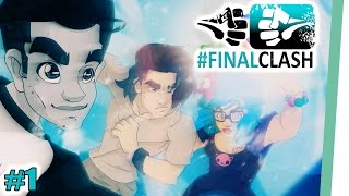 #FinalClash - Episode 01