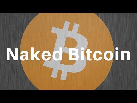 Naked Bitcoin