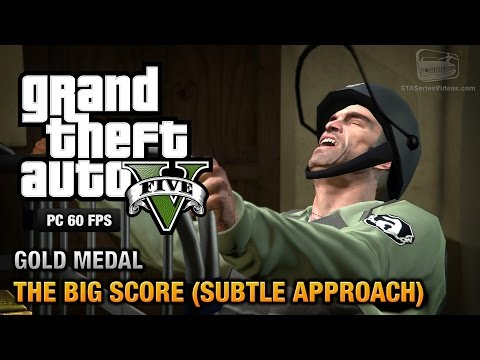 GTA 5 PC - Mission #75 - The Big Score (Subtle Approach) [Gold Medal Guide - 1080p 60fps]