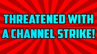 Threatened With a Channel Strike...