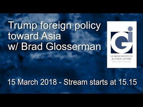Trump Foreign Policy Toward Asia w/ Brad Glosserman - Guarini Institute
