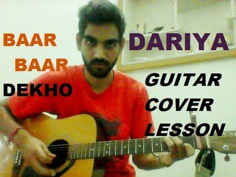 Dariya - Baar Baar Dekho - COMPLETE GUITAR COVER LESSSON CHORDS - | Siddarth | katrina | Arko|