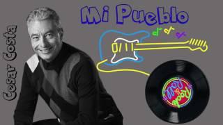 Mi Pueblo - Cesar Costa