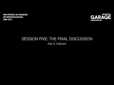 Open Systems: Final Discussion, Part Two