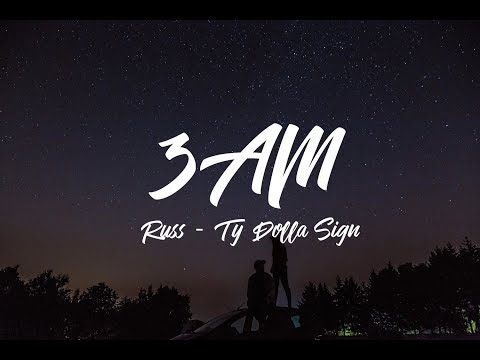 Russ - 3AM (Lyrics) ft. Ty Dolla $ign from YouTube · Duration:  3 minutes 22 seconds