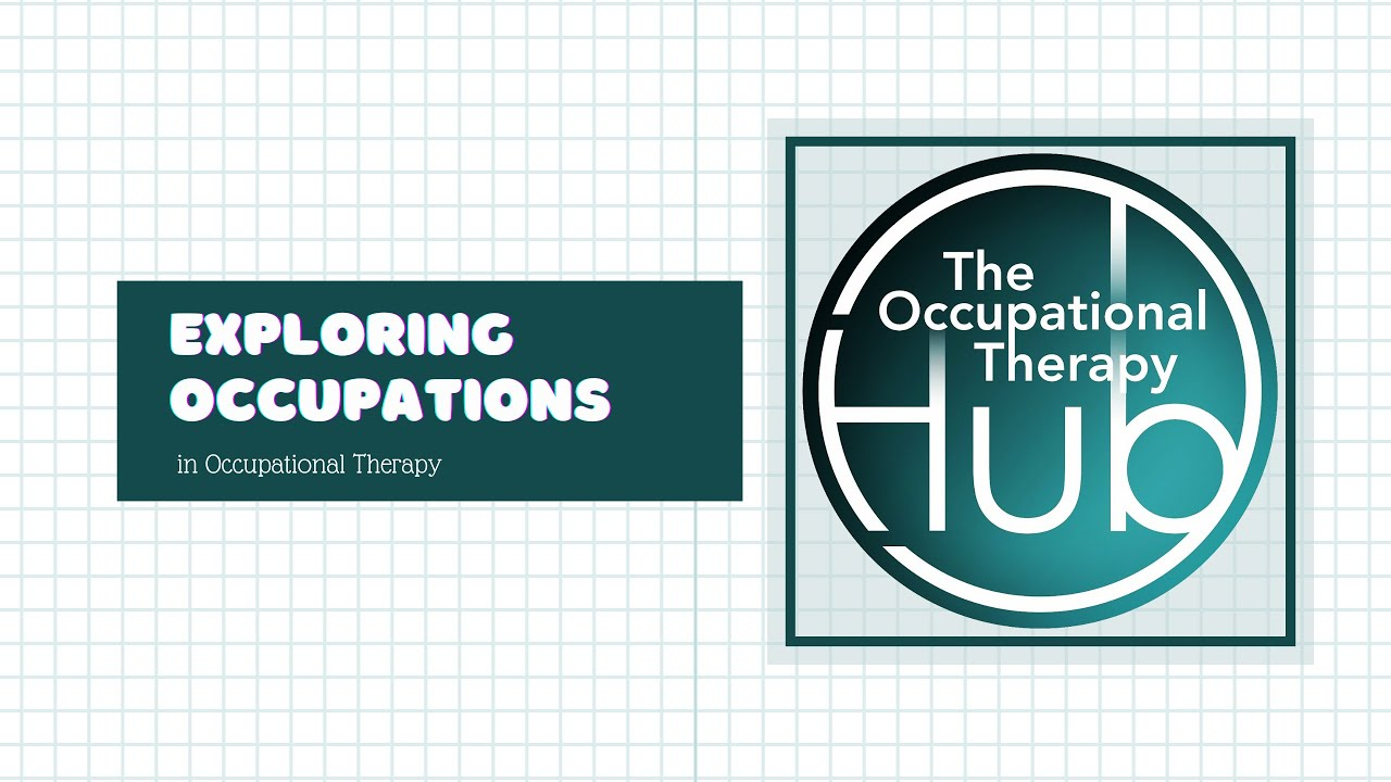 Exploring Occupations in Occupational Therapy - Introduction to Purpose