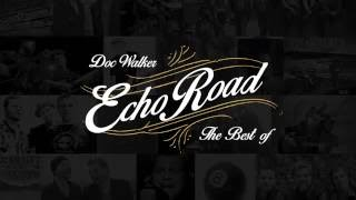 Watch Doc Walker Echo Road video