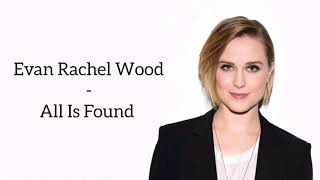 Gambar cover Evan Rachel Wood - All Is Found (Lyrics)