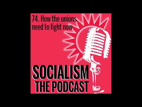 Socialism 74. How the unions need to fight now