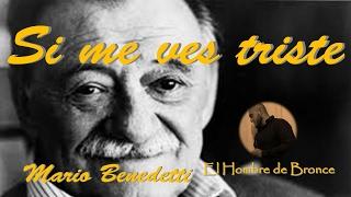 Si me ves triste - Mario Benedetti - Voz real audio latino