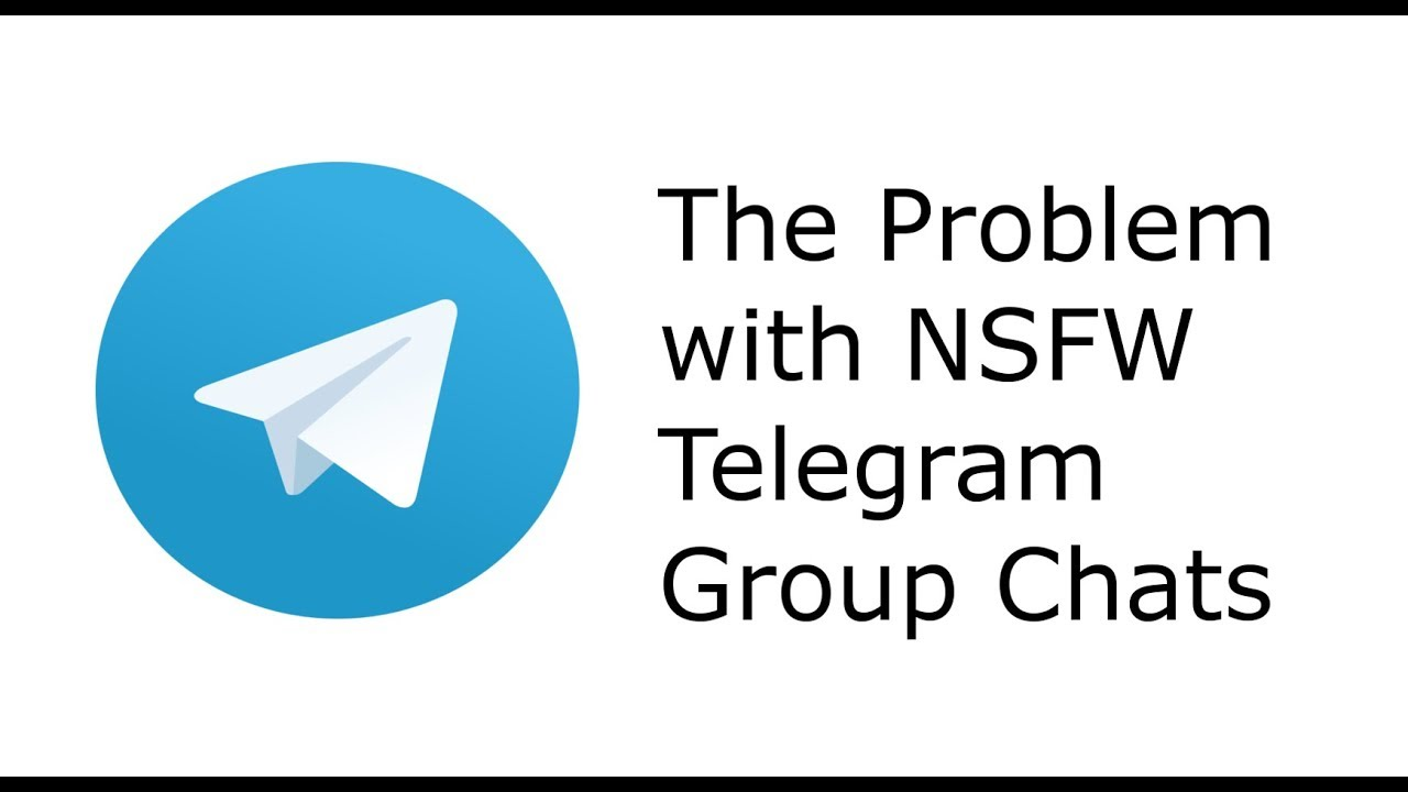 The Problem With NSFW Telegram Group Chats