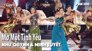 PBN 100   Như Quỳnh & Minh Tuyết - Mơ Một Tình Yêu