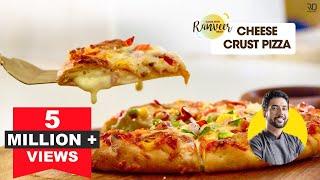 Cheesy Crust Pizza no oven  चज बरसट पजज घर प   Cheese burst no yeast  Chef Ranveer Brar