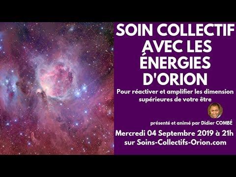[BANDE ANNONCE] Soin Collectif avec les Énergies d'Orion le 04/09/2019 à 21h