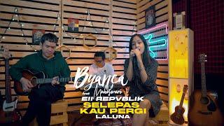 Selepas Kau Pergi - La Luna ll Byanca Maheswari Feat Eii Repvblik Cover