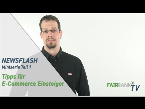 E-Commerce: Tipps für Einsteiger - Miniserie Teil 1 | FAIRRANK TV - Newsflash