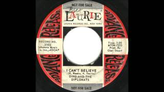 Dino and The Diplomats - I Can't Believe - Great Doo Wop Rocker