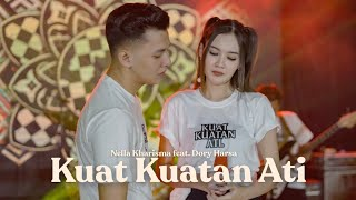 Download lagu Nella Kharisma Feat. Dory Harsa - Kuat - Kuatan Ati [OFFICIAL]