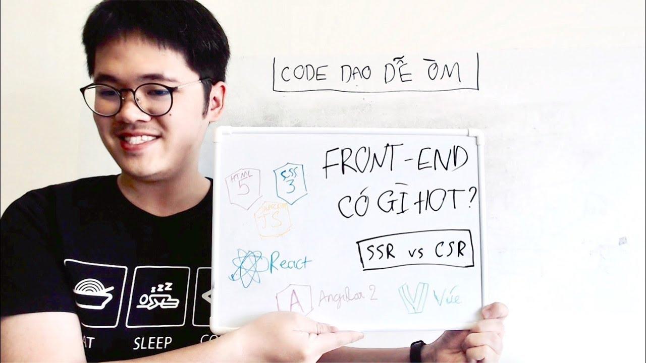 Code Dạo Dễ Òm – Tuốt tuồn tuột về front-end (HTML, CSS, JS, framework)