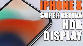 iPhone X Super Retina Screen Explained
