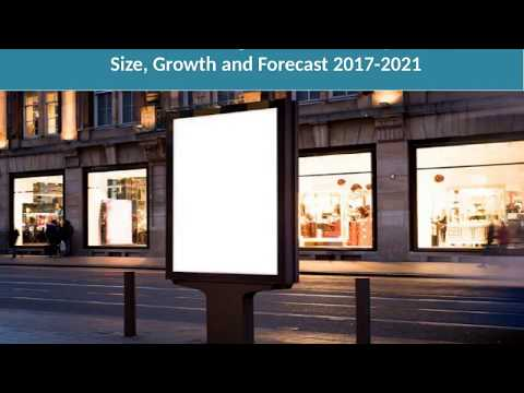 Global Outdoor Advertising Market Share, Size, Analysis, Report And Forecast 2017-2022
