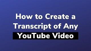 Comment Créer une Transcription d'une Vidéo YouTube