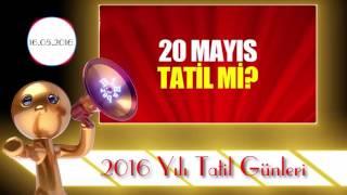 20 Mayıs Tatil Mi B1HAber