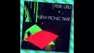 Watch Pere Ubu 49 Guitars  One Girl video