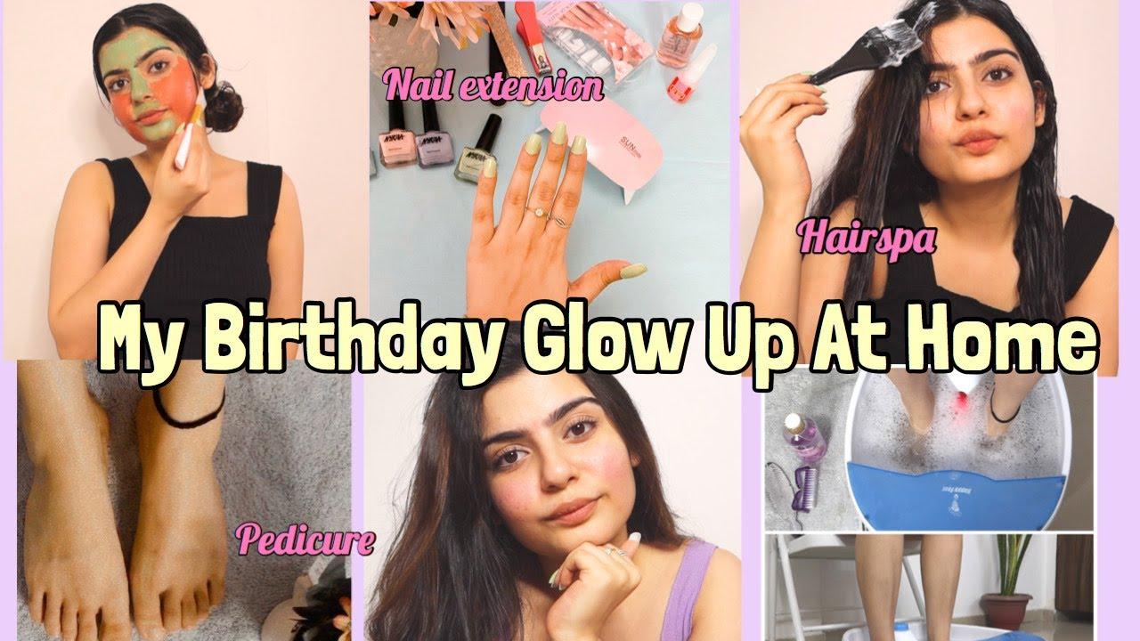 Birthday Glow Up At Home | Pedicure, Nail extensions, Hair Spa & More | Yashita Rai