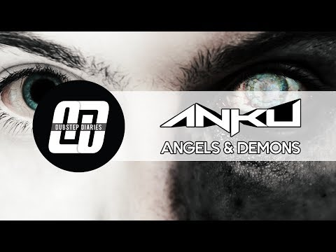 ANKU - Angels & Demons [Dubstep Diaries Exclusive]