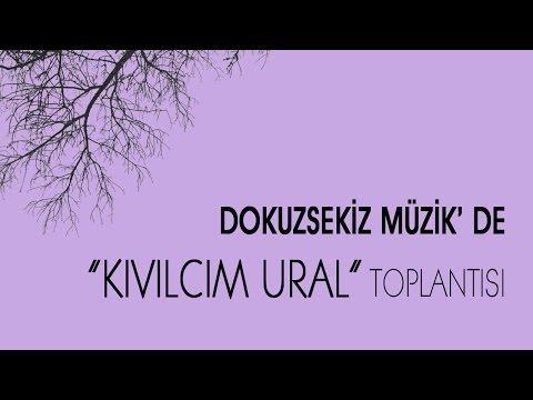 """Dokuzsekiz Müzik'de """"Kıvılcım Ural""""  toplantısı..."""
