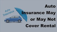 2017 Rental Vehicle Insurance Tips  | Auto Insurance May or May Not Cover Rental Cars
