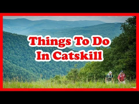 5 Best Things To Do In Catskill, New York | US Travel Guide