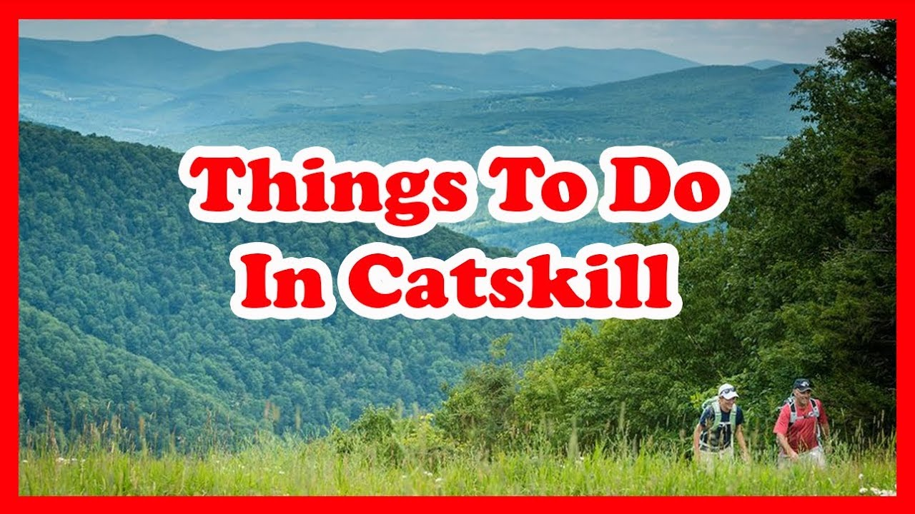 5 best things to do in catskill new york us travel for Top 5 things to do in new york