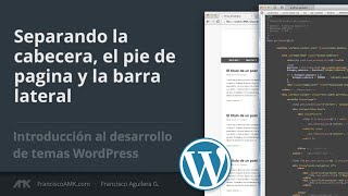 Separando index.php [Introducción al desarrollo de temas WordPress / Clase 4]