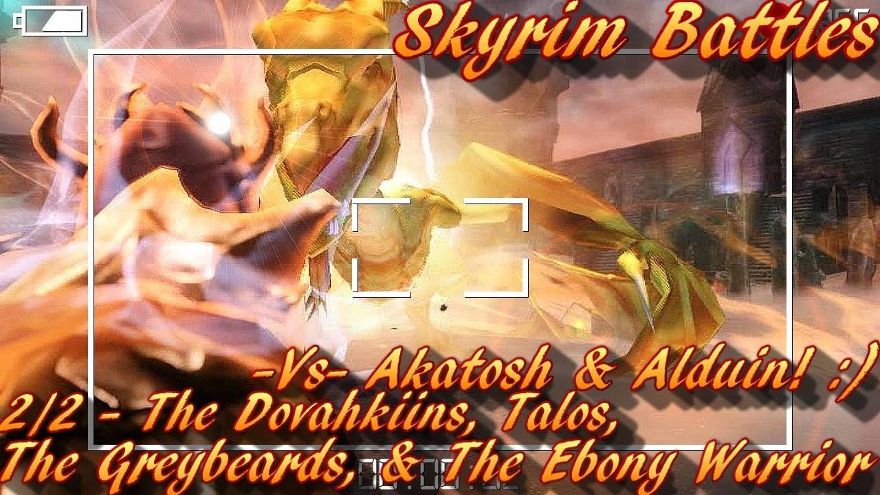 Part 2 of 2 The Dovahkiins Talos Greybeards Ebony Warrior vs