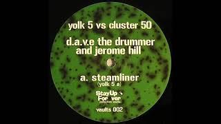 D.A.V.E. The Drummer & Jerome Hill - Steamliner (A) [VAULTS 002]